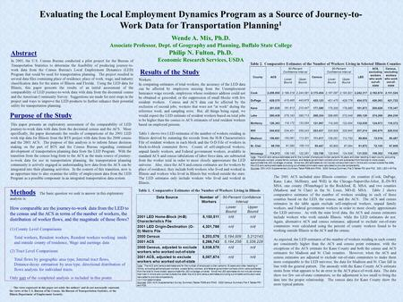 Evaluating the Local Employment Dynamics Program as a Source of Journey-to- Work Data for Transportation Planning 1 Wende A. Mix, Ph.D. Associate Professor,