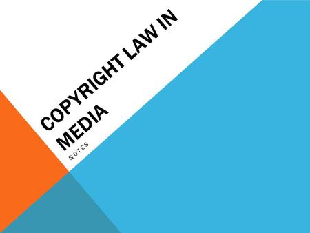 COPYRIGHT LAW IN MEDIA NOTES. WHAT IS COPYRIGHT? The exclusive right to reproduce, publish, and sell the matter and form of a literary, musical, or artistic.