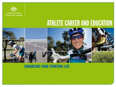 National Athlete Career and Education Program The Athlete Career and Education (ACE) Network is a nationwide program that assists elite athletes to achieve.