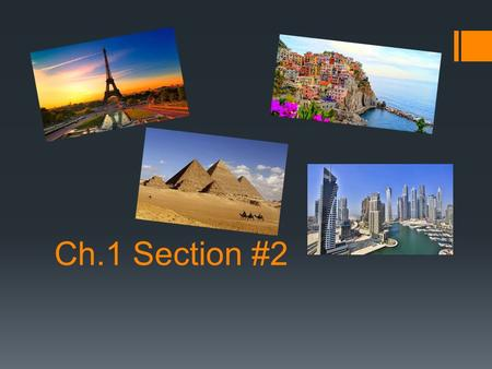 Ch.1 Section #2. Uniqueness of Place Place (a point on Earth): Unique Location of a Feature Four ways to identify location:  - Place Names  - Site 
