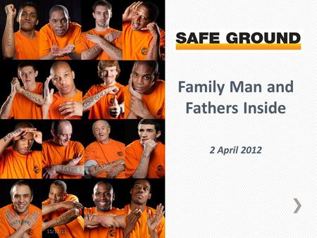 Family Man and Fathers Inside 2 April 2012 11/11/11.