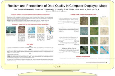 Realism and Perceptions of Data Quality in Computer-Displayed Maps Tony Boughman, Geography Department; Collaborators: Dr. Sara Fabrikant, Geography; Dr.