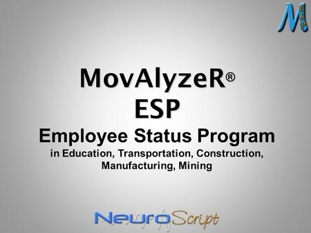 MovAlyzeR ® ESP Employee Status Program in Education, Transportation, Construction, Manufacturing, Mining.