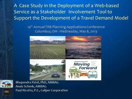 A Case Study in the Deployment of a Web-based Service as a Stakeholder Involvement Tool to Support the Development of a Travel Demand Model 14 th Annual.