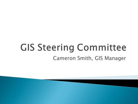 Cameron Smith, GIS Manager.  Introductions A Geographic Information System or GIS is a computer system that allows you to map, model, query, and analyze.