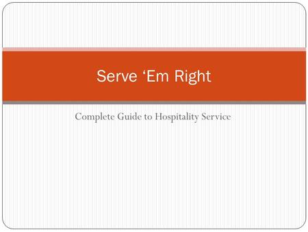 Complete Guide to Hospitality Service Serve 'Em Right.