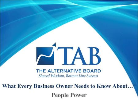 What Every Business Owner Needs to Know About… ® People Power.