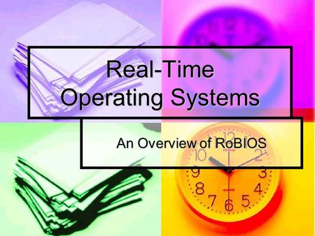 Real-Time Operating Systems An Overview of RoBIOS.