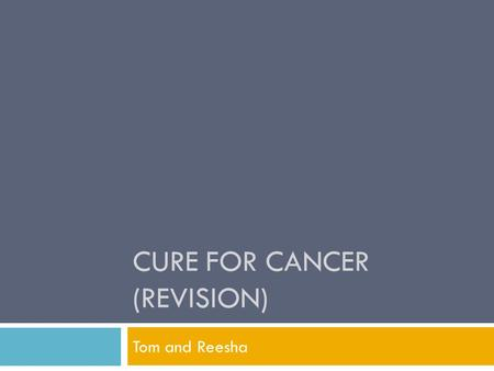 cure for cancer (revision)