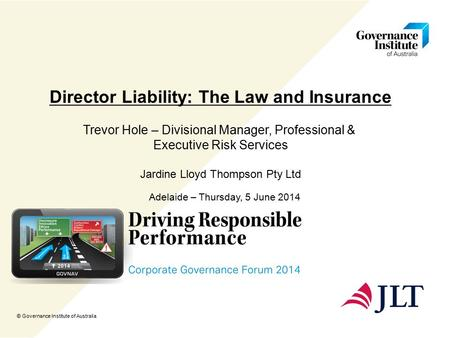 Director Liability: The Law and Insurance Trevor Hole – Divisional Manager, Professional & Executive Risk Services Jardine Lloyd Thompson Pty Ltd Adelaide.