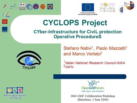 Stefano Nativi 1, Paolo Mazzetti 1 and Marco Verlato 2 1 Italian National Research Council-IMAA 2 INFN CYCLOPS Project CYber-Infrastructure for CiviL protection.