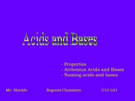 Acids and Bases - Properties Arrhenius Acids and Bases