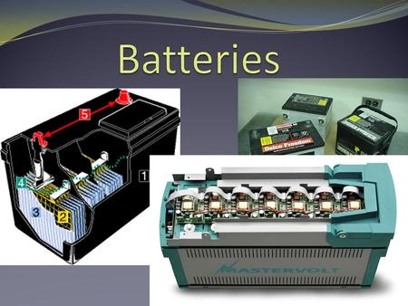 CLASSES OF BATTERIES PRIMARY CELLS SECONDARY CELLS.