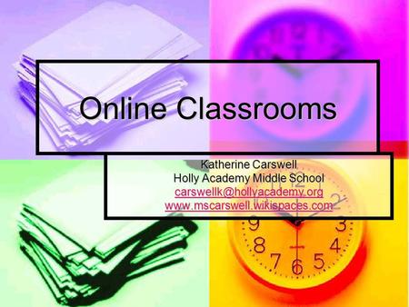 Online Classrooms Katherine Carswell Holly Academy Middle School