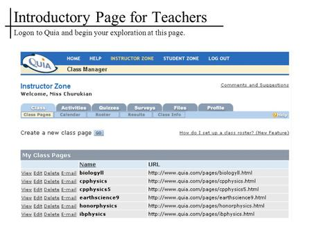 Introductory Page for Teachers Logon to Quia and begin your exploration at this page.
