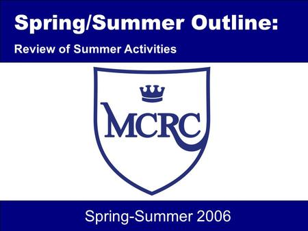 Spring/Summer Outline: Review of Summer Activities Spring-Summer 2006.