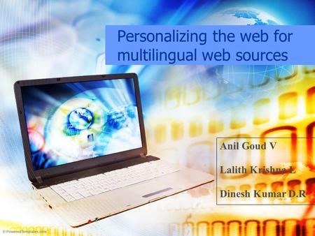 Personalizing the web for multilingual web sources Anil Goud V Lalith Krishna L Dinesh Kumar D.R.
