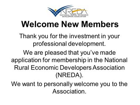 Welcome New Members Thank you for the investment in your professional development. We are pleased that you've made application for membership in the National.