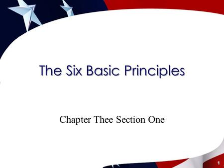 The Six Basic Principles Chapter Thee Section One 1.