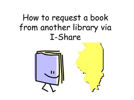 How to request a book from another library via I-Share.