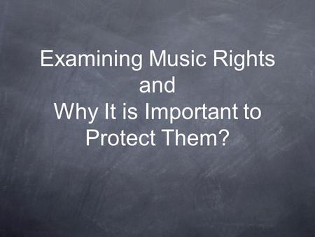 Examining Music Rights and Why It is Important to Protect Them?