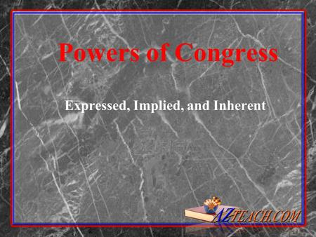Powers of Congress Expressed, Implied, and Inherent.