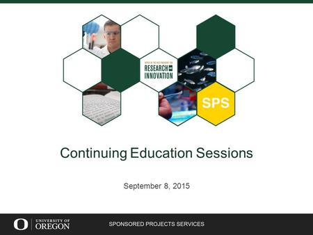 Continuing Education Sessions September 8, 2015. FY16 Continuing Education Calendar THANK YOU for completing our surveys! With your feedback, we have.