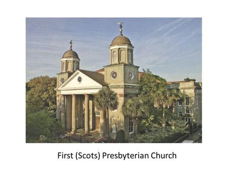 First (Scots) Presbyterian Church. Established in 1731 when twelve Scottish families separated amicably from the Independent Meeting House (now the Circular.