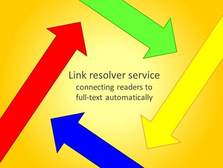 Link resolver service connecting readers to full-text automatically.