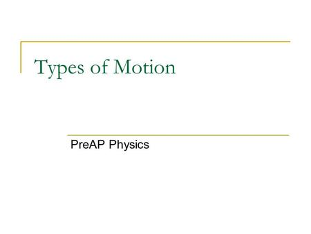 Types of Motion PreAP Physics. YOU deserve a speeding ticket! Officer Friendly is the LAW around here and the LAW says that the speed limit is 55 miles.