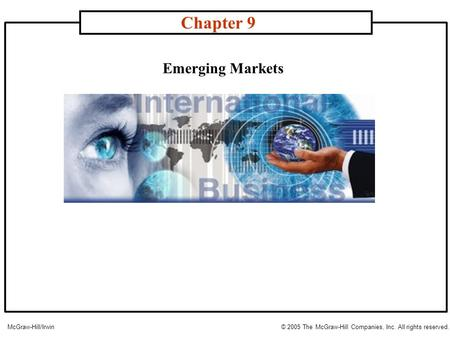 Emerging Markets Chapter 9 McGraw-Hill/Irwin© 2005 The McGraw-Hill Companies, Inc. All rights reserved.