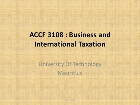 ACCF 3108 : Business and International Taxation University Of Technology Mauritius Pravesh1.