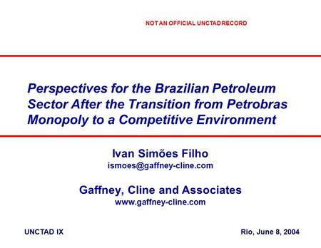 Perspectives for the Brazilian Petroleum Sector After the Transition from Petrobras Monopoly to a Competitive Environment Ivan Simões Filho