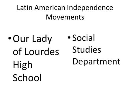 What Were the Effects of the Latin American Wars for Independence?
