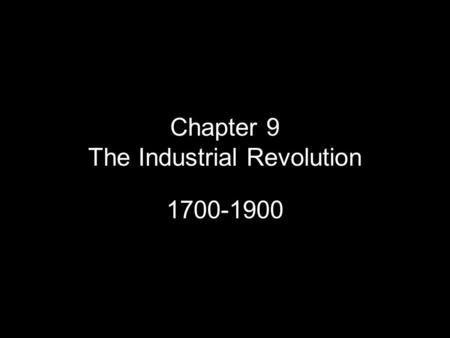 Chapter 9 The Industrial Revolution