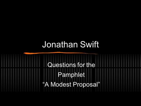 "Questions for the Pamphlet ""A Modest Proposal"""