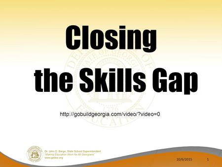 Closing the Skills Gap 10/6/20151