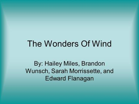 an analysis of the power of the wind by hailey marmolejo See the complete profile on linkedin and discover hailey's connections and jobs at similar companies view hailey palensky's completing an analysis of.