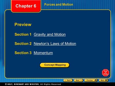 < BackNext >PreviewMain Forces and Motion Preview Section 1 Gravity and MotionGravity and Motion Section 2 Newton's Laws of MotionNewton's Laws of Motion.