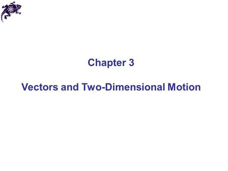 Vectors and Two-Dimensional Motion