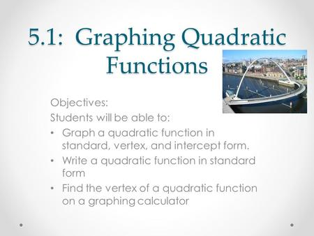 5.1: Graphing Quadratic Functions