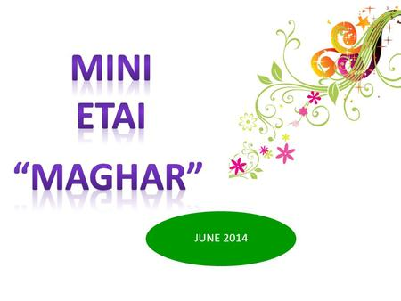 JUNE 2014. END OF SCHOOL YEAR ACTIVITIES PRESENTED BY: ASALA SAID AHMAD / ABO YAMAN.