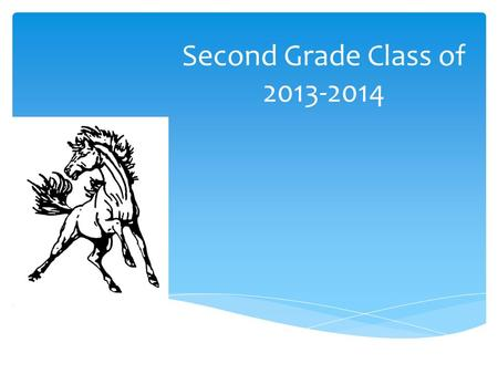 Second Grade Class of 2013-2014. District Mandatory Dress Code TOPS Polo style shirts any color, solid or stripes. T-Shirts with college or JISD school.