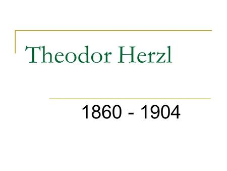 Theodor Herzl 1860 - 1904. Theodor Herzl's parents Jeanette and Jacob.