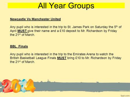 All Year Groups Newcastle Vs Manchester United Any pupil who is interested in the trip to St. James Park on Saturday the 5 th of April MUST give their.