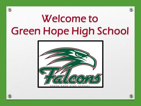 Welcome to Green Hope High School. Administrative Team  Mrs. Summers – Principal  Ms. Collins - Assistant Principal (A-Di)  Mrs. Cush - Assistant Principal.