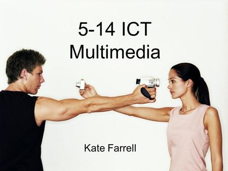 "5-14 ICT Multimedia Kate Farrell. ""By incorporating rich multimedia content… lessons can become more engaging and stimulating. Content can be made more."