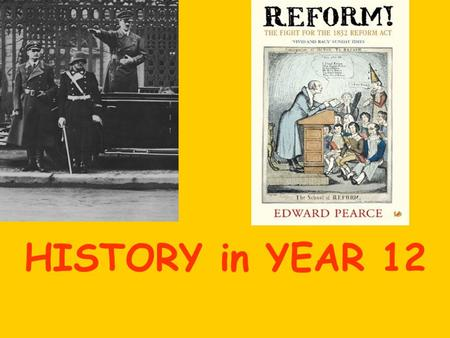 HISTORY in YEAR 12. Why study history ? History teaches you a range of different issues, values and themes which are important to the world of work allows.