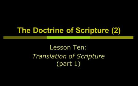 The Doctrine of Scripture (2) Lesson Ten: Translation of Scripture (part 1)