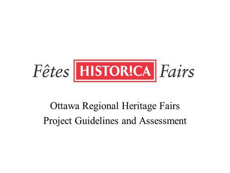 Ottawa Regional Heritage Fairs Project Guidelines and Assessment.